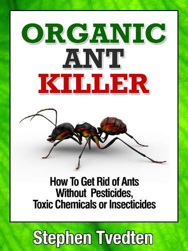 organic-ant-killer-how-to-get-rid-of-ants-without-pesticides-toxic-chemicals-or-insecticides-organic