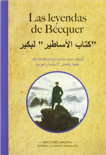 Las Leyendas de Bécquer : edición bilingüe castellano-árabe (Biblioteca Omeya Juvenil) por Gustavo Adolfo, 1836-1870 Bécquer