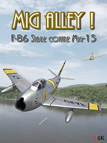 Mig Alley!: F-86 Sabre contre Mig-15