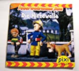 Pixi Bücher. Feuerwehrmann Sam. Die Hitzewelle. Serie 166, Heft 1494.