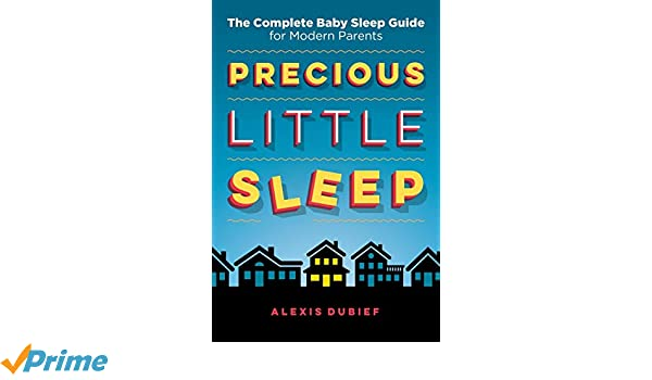 Precious Little Evidence That Vouchers >> Buy Precious Little Sleep The Complete Baby Sleep Guide For Modern