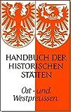 Handbuch der historischen Stätten Deutschlands / Ost- und Westpreussen (Kröners Taschenausgaben (KTA))