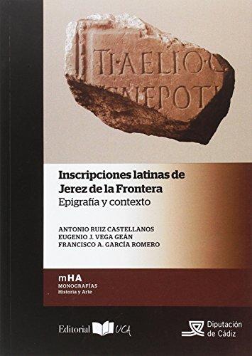 Inscripciones latinas de Jerez de la Frontera : epigrafía y contexto (Monografías) (Amazon De Inscripcion)