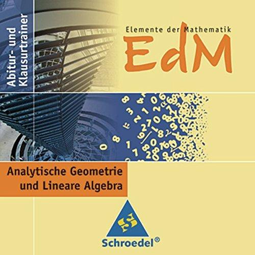 Preisvergleich Produktbild Elemente der Mathematik Abitur- und Klausurtrainer: Elemente der Mathematik SII - Abitur- und Klausurtrainer: Analytische Geometrie und Lineare Algebra