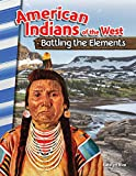 American Indians of the West: Battling the Elements (Social Studies Readers) (English Edition)