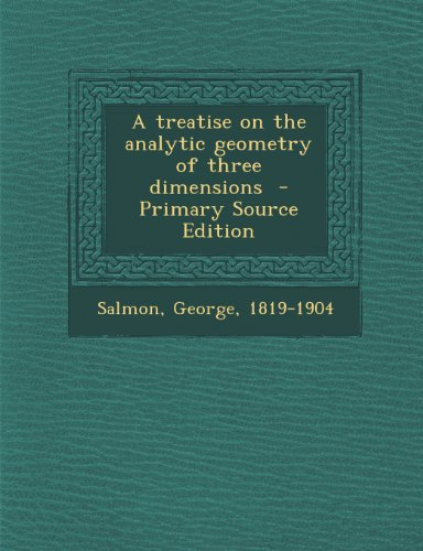 Treatise on the Analytic Geometry of Three Dimensions