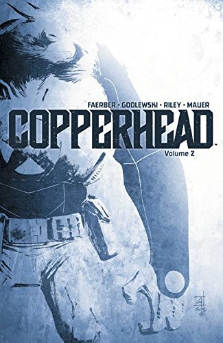 Copperhead Volume 2