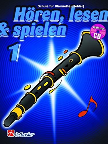 Hören, lesen & spielen - Die Klarinettenschule, Band 1 - mit CD - für Oehler-Klarinetten ISBN: 9789043104708