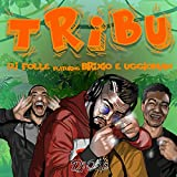 Tribù (feat. Brixio & Uggioman) [Explicit]