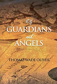 Of Guardians and Angels (English Edition) de [Oliver, Thomas]