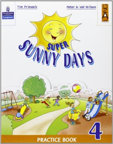 Super Sunny Days. Practice Book. Per la 4ª classe elementare
