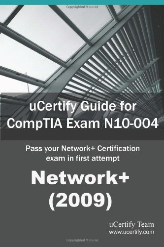 Ucertify Guide for Comptia Exam N10-004 Network+ (2009): Pass Your Network+ Certification in First Attempt por Ucertify Team