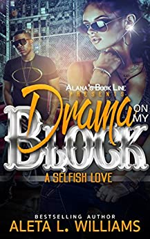 Drama On My Block: A Selfish Love by [Williams, Aleta]