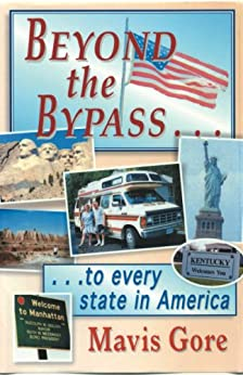 Beyond the Bypass: .to Every State of America (English Edition) di [Gore, Mavis]