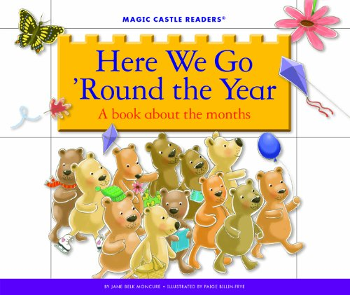 Here We Go 'round The Year: A Book About The Months (magic Castle Readers: Science) por Paige Billin-frye