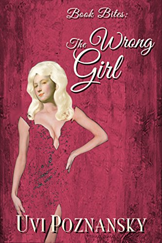 Book Bites: The Wrong Girl (Still Life with Memories 10) by Uvi Poznansky