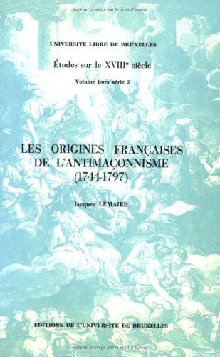 Les origines françaises de l'antimaçonnisme, 1744-1797