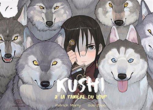 Kushi (2) : La tanière du loup