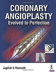 Coronary Angioplasty Evolved to Perfection