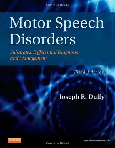 Motor Speech Disorders: Substrates, Differential Diagnosis, and Management, 3e by Joseph R. Duffy (2012) Hardcover