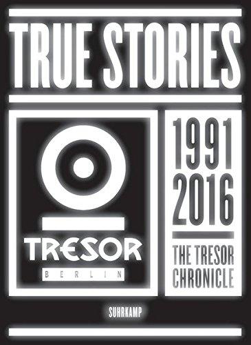 True Stories: 25 Jahre Tresor Berlin (suhrkamp taschenbuch)