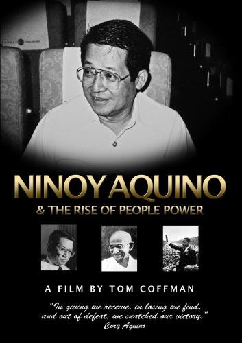 Ninoy Aquino & The Rise of People Power by Randall Duk Kim (Tom Coffman)