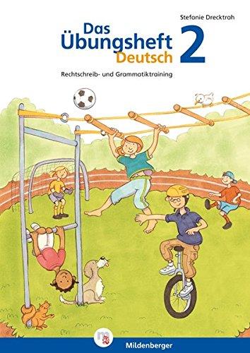 Das Übungsheft Deutsch 2: Rechtschreib- und Grammatiktraining, Klasse 2