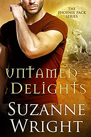 Untamed Delights The Phoenix Pack Book 8 English Edition