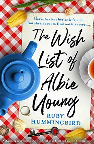 The Wish List of Albie Young: A charming page turner that will break your heart and piece it back together by [Hummingbird, Ruby]