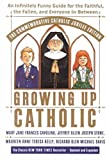[(Growing Up Catholic: The Millennium Edition : An Infinitely Funny Guide for the Faithful, the Fallen and Everyone In-Between)] [By (author) Mary Jane Frances Cavolina ] published on (October, 2000)