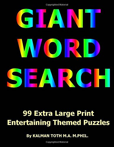 Giant Word Search: 99 Extra Large Print  Entertaining Themed Puzzles por Kalman A Toth M.A. M
