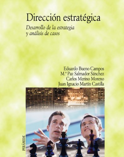 Dirección estratégica: Desarrollo de la estrategia y análisis de casos (Economía Y Empresa) por Eduardo Bueno Campos