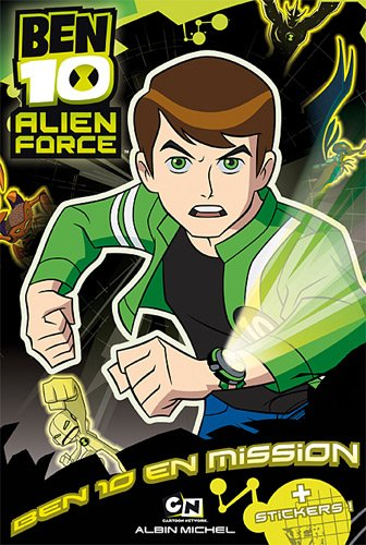 Ben 10 Alien Force : Ben 10 en mission