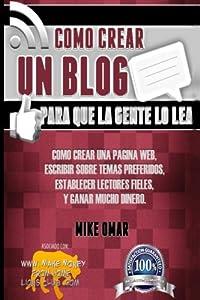 crear pagina: Como Crear un Blog Para que la Gente lo Lea: Cómo crear una página web, escribir...
