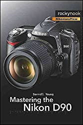 [(Mastering the Nikon D90)] [By (author) Darrell Young] published on (October, 2009)