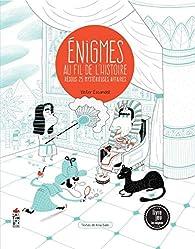 Enigmes au fil de l'histoire - Résous 25 mystérieuses affaires par Victor Escandell