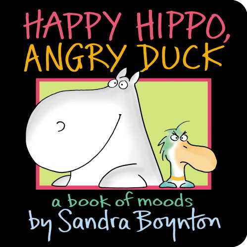 Happy Hippo, Angry Duck: A Book of Moods por Sandra Boynton