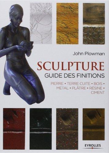 sculpture-guide-des-finitions-pierre-terre-cuite-bois-metal-platre-resine-ciment-de-john-plowman-12-