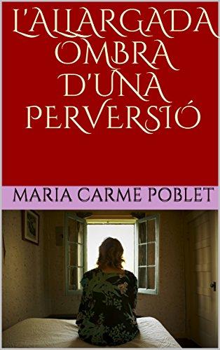 L'ALLARGADA OMBRA D'UNA PERVERSIÓ (Catalan Edition)