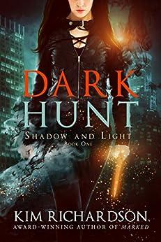 Dark Hunt (Shadow and Light Book 1) (English Edition) de [Richardson, Kim]