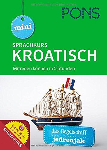 PONS Mini-Sprachkurs Kroatisch: Mitreden können in 5 Stunden. Mit Audio-Training. (PONS Mini-Sprachkurse)