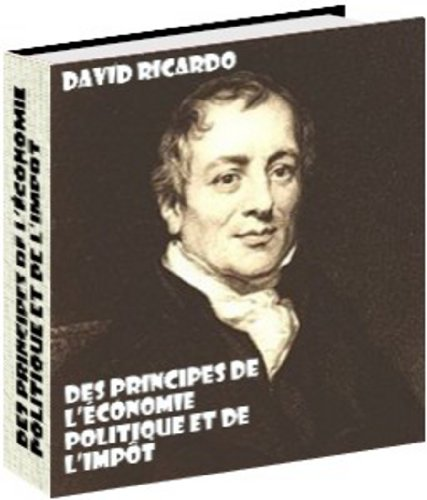 Des principes de l'économie politique et de l'impôt par David  Ricardo
