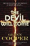 The Devil Will Come by Glenn Cooper (2011-10-27)