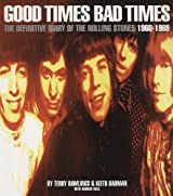 Good Times Bad Times: The Definitive Diary of the Rolling Stones 1960-1969