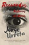 Recuerdos, y otras historias que no olvidarás par Urreta