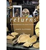 [(Returns: Becoming Indigenous in the Twenty-First Century)] [ By (author) James Clifford ] [November, 2013]