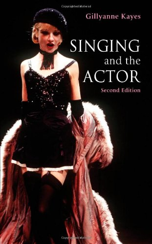 Singing and the Actor par Gillyanne Kayes