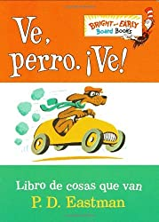 Ve, Perro. Ve!: Go, Dog. Go! (Bright & Early Board Books(TM)) (Spanish Edition) by P.D. Eastman (2003-02-25)