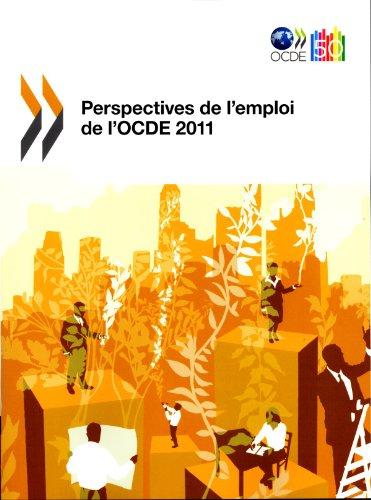Perspectives de l'emploi de l'OCDE 2011 par Organisation de coopération et de développement économiques (OCDE)