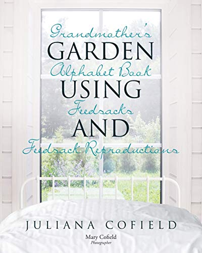 Grandmother's Garden Alphabet Book using Feedsacks and Feedsack Reproductions